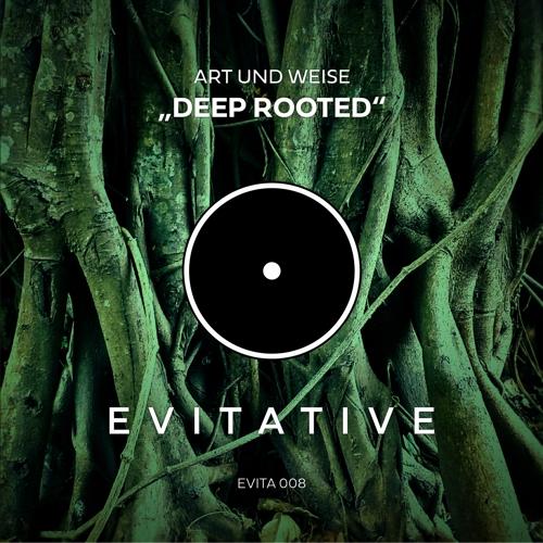 Art und Weise - Deep Rooted